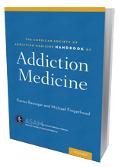 The ASAM Handbook of Addiction Medicine
