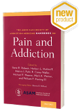 The ASAM Handbook on Pain and Addiction