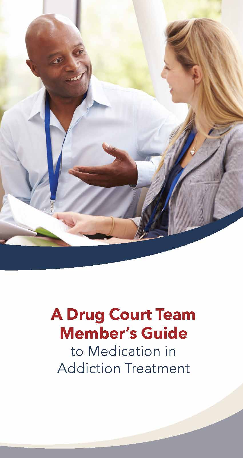 A Drug Court Team Member's Guide to Medication in Addiction Treatment